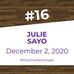 Episode #16. Julie Sayo. December 2, 2020