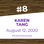 Episode Number 8: Karen Tang, August 12, 2020