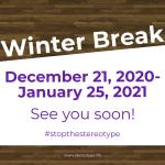Winter Break December 21, 2020–January 25, 2021